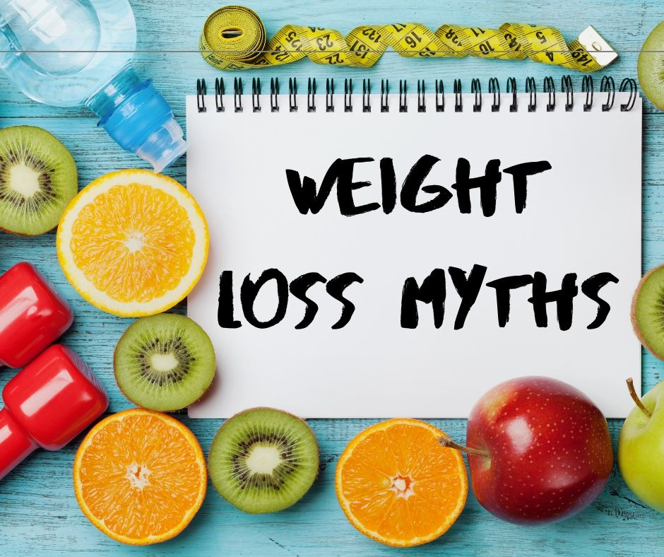 4 Common Myths About Weight Loss